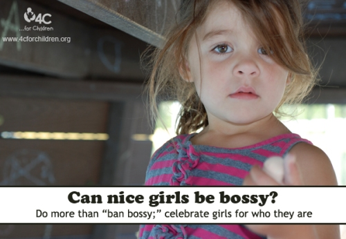 "We can do more than just ""ban bossy."" Let's celebrate girls for who they are."