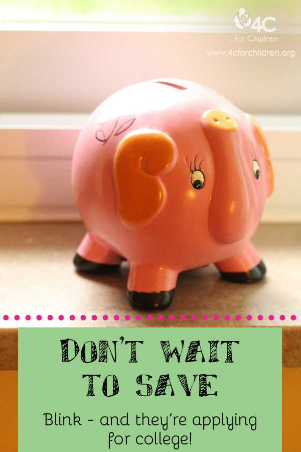 Before you know it, your children are applying for college. Don't wait to save!